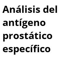 análisis de sangre del antígeno prostático para